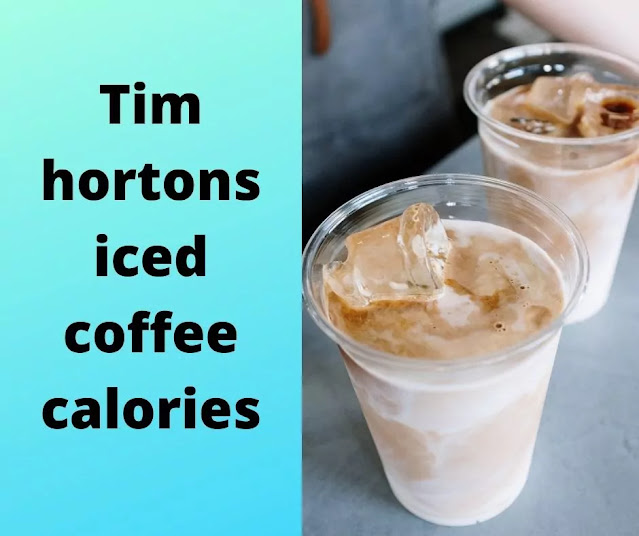 Tim hortons iced coffee calories