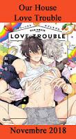 http://blog.mangaconseil.com/2018/08/a-paraitre-our-house-love-trouble-en.html