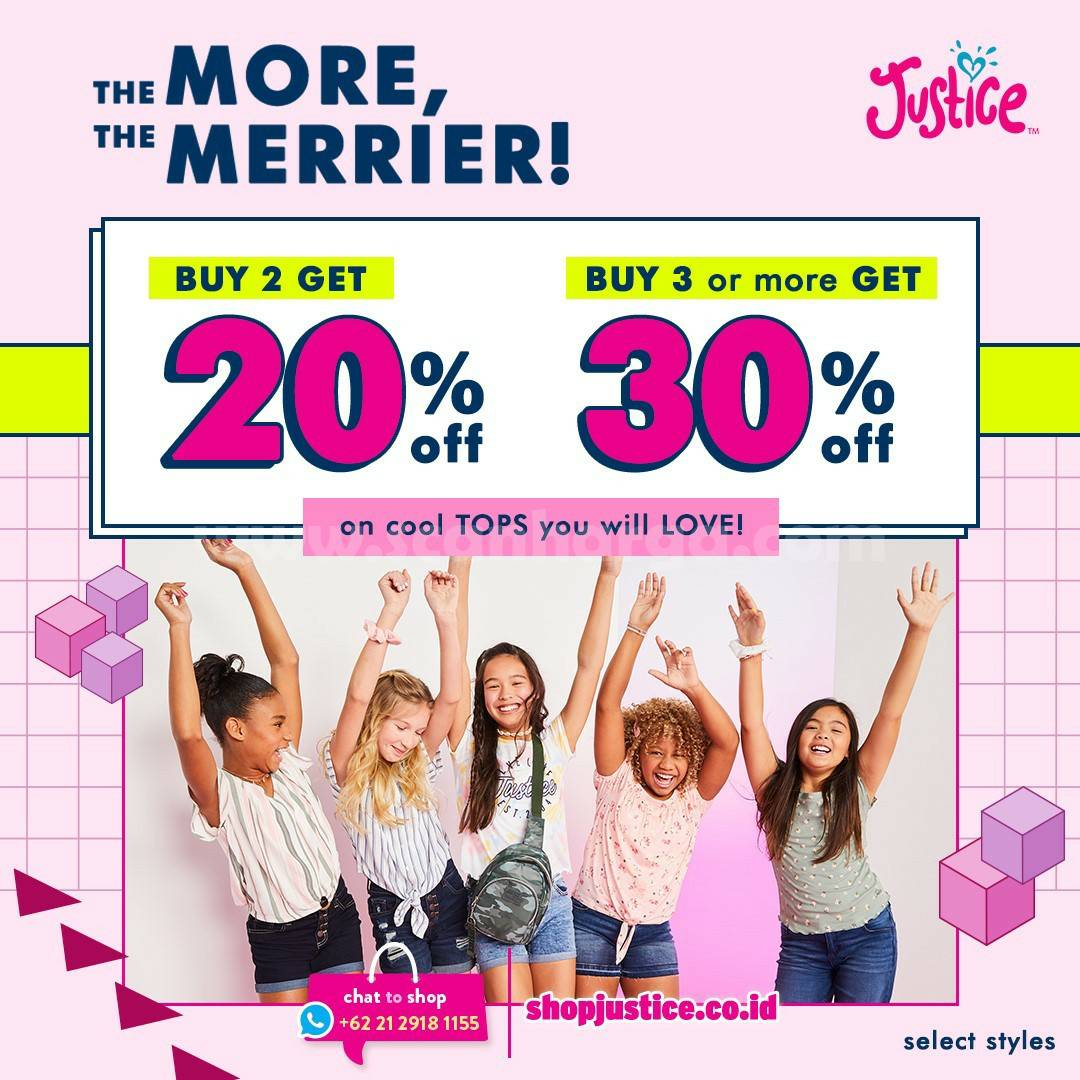 JUSTICE Promo The MORE, The MERRIER - DisC. Up To 30% Off on Selected Styles