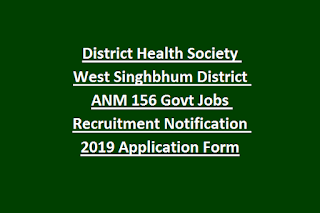 District Health Society West Singhbhum District ANM 156 Govt Jobs Recruitment Notification 2019 Application Form