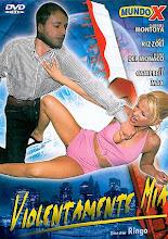 Violentamente mía xXx (2007)