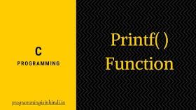 Printf function C programming Hindi tutorials