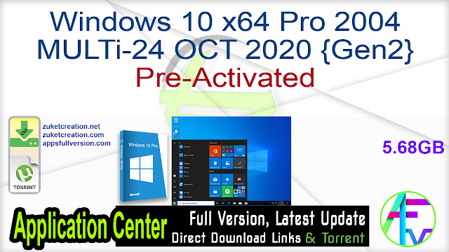 Windows 10 x64 Pro 2004 MULTi-24 OCT 2020 {Gen2} Pre-Activated