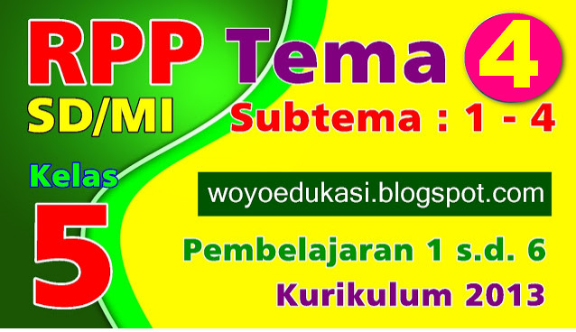 RPP SD/MI KELAS 5 TEMA 4 SUBTEMA 1 - 4 KURIKULUM 2013 REVISI BARU