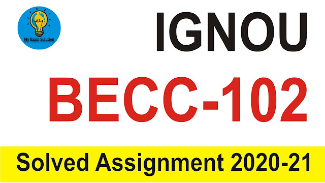 IGNOU BECC-102; IGNOU BECC-102 Assignment 2020