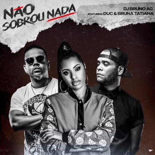 DJ Bruno AG ft. Duc & Bruna Tatiana - Não Sobrou Nada (R&B)
