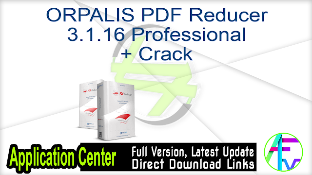ORPALIS PDF Reducer 3.1.16 Professional + Crack