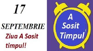 17 septembrie: Ziua A Sosit timpul!