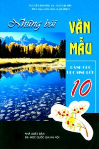 Những Bài Văn Mẫu Dành Cho Học Sinh Lớp 10 - Nguyễn Phương An