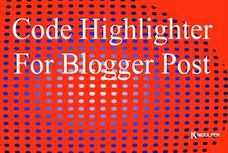 Code Highlighter For Blogger Post