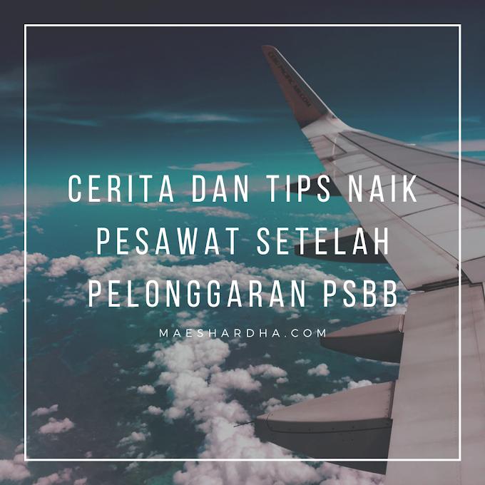 Cerita dan Tips Naik Pesawat Setelah Pelonggaran PSBB
