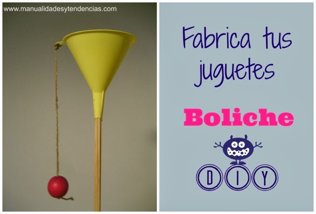 Boliche hecho a mano con un embudo reciclado / Recycled cup and ball toy / Jouet fait maison recyclé