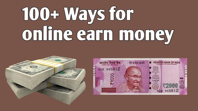 ONLINE पैसे कमाने के '100' तरीके। 100 ways of online earn money in hindi