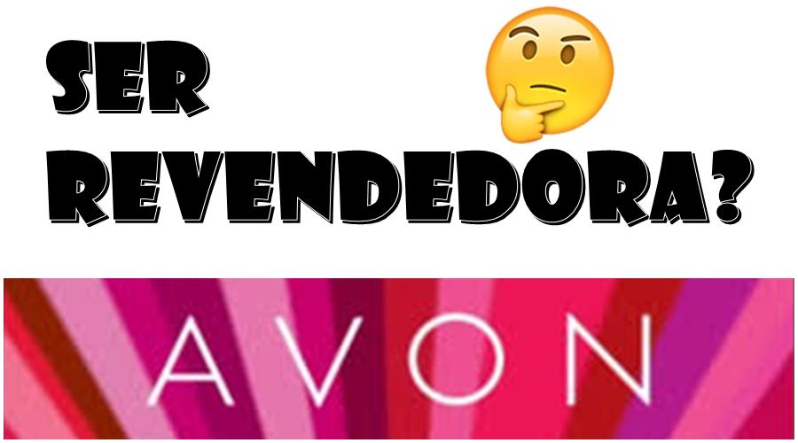32b9283cb Será que pegar a revenda da Avon para consumo vale a pena? Nesse vídeo eu  explico tudinho sobre revender Avon, as vantagens e desvantagens. Vem  conferir!