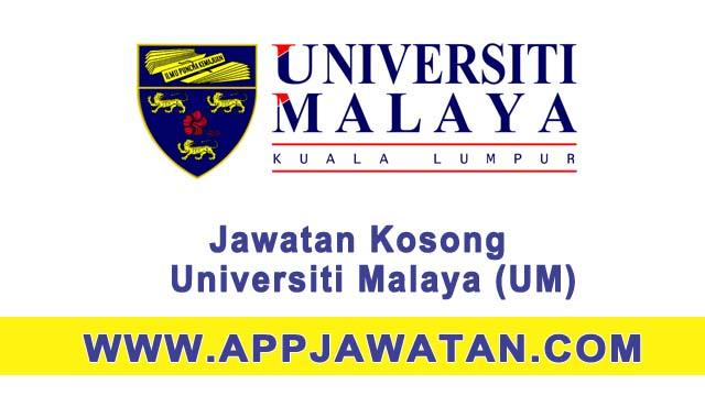 Jawatan Kosong di Universiti Malaya (UM) - 05 Mac 2017