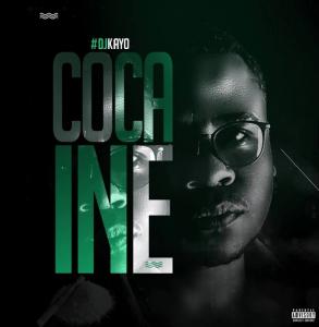 DJ Kayo – Cocaine