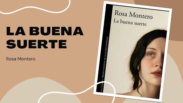 La Buena Suerte de Rosa Montero reseña