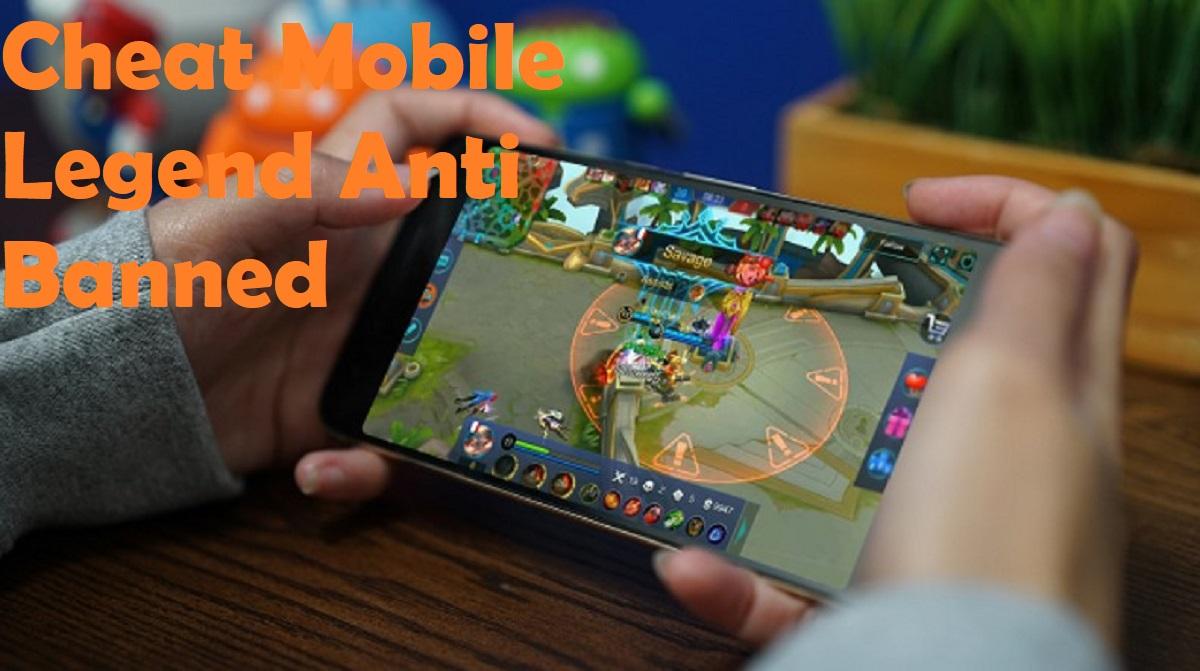 Cheat Mobile Legend Anti Banned