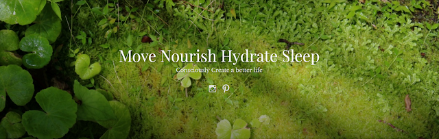 Move Nourish Hydrate Sleep - Consciously create a life you love