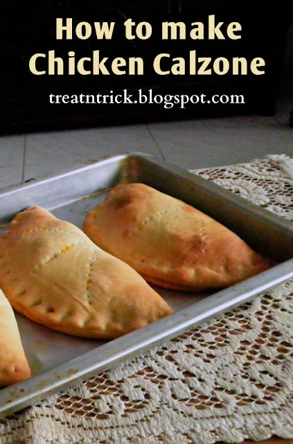How to make Chicken Calzone Recipe @ http://treatntrick.blogspot.com