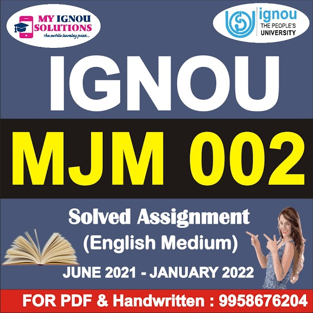 MJM 002 Solved Assignment 2021-22