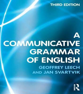 A Communicative Grammar of English by Geoffrey Leech, Jan Svartvik