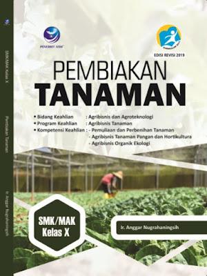 Pembiakan Tanaman - Bidang Keahlian Agribisnis dan Agroteknologi, Program Keahlian Agribisnis Tanaman, Kompetensi Keahlian Pemuliaan dan Perbenihan Tanaman; Agribisnis Tanaman Pangan dan Hortikultura; Agribisnis Organik Ekologi SMK/MAK Kelas X