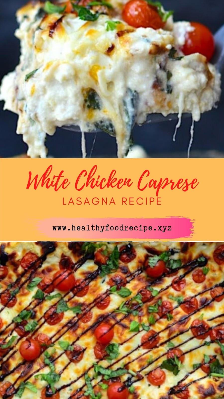 White Chicken Caprese Lasagna Recipe