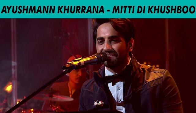 Mitti Di Khushboo - Ayushmann Khurrana @ MTV Unplugged 5