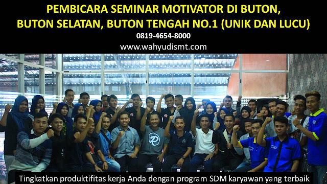 PEMBICARA SEMINAR MOTIVATOR DI BUTON, BUTON SELATAN, BUTON TENGAH  NO.1,  Training Motivasi di BUTON, BUTON SELATAN, BUTON TENGAH , Softskill Training di BUTON, BUTON SELATAN, BUTON TENGAH , Seminar Motivasi di BUTON, BUTON SELATAN, BUTON TENGAH , Capacity Building di BUTON, BUTON SELATAN, BUTON TENGAH , Team Building di BUTON, BUTON SELATAN, BUTON TENGAH , Communication Skill di BUTON, BUTON SELATAN, BUTON TENGAH , Public Speaking di BUTON, BUTON SELATAN, BUTON TENGAH , Outbound di BUTON, BUTON SELATAN, BUTON TENGAH , Pembicara Seminar di BUTON, BUTON SELATAN, BUTON TENGAH