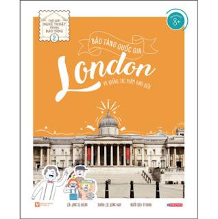 Bảo Tàng Quốc Gia London Và Những Tác Phẩm Kinh Điển - Thế Giới Nghệ Thuật Trong Bảo Tàng - Tập 2 ebook PDF EPUB AWZ3 PRC MOBI