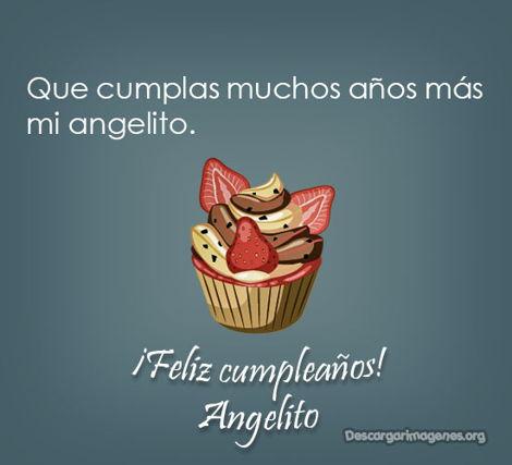 Feliz cumpleaños angelito mensajes felicitaciones.