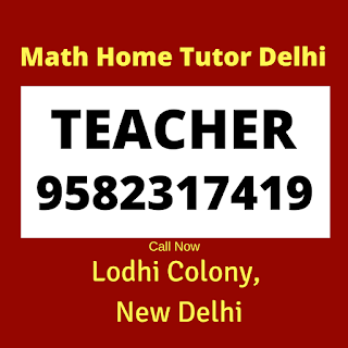 Best Maths Tutors for Home Tuition in Lodhi Colony, Delhi Call:9582317419