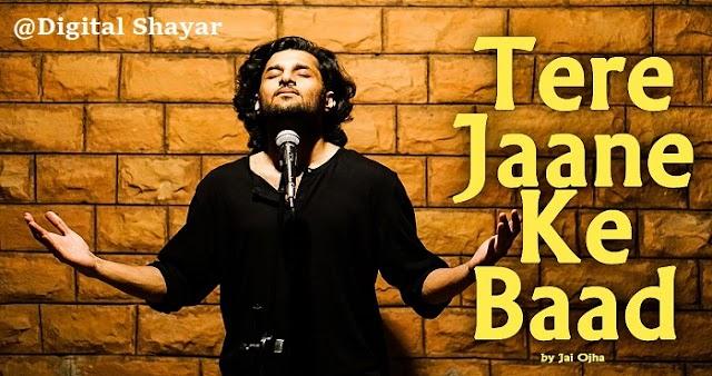 Tere Jaane Ke Baad by Jai Ojha