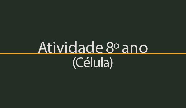 Atividade sobre Célula (8º Ano) com Gabarito