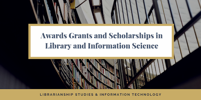 Awards Grants and Scholarships in Library and Information Science