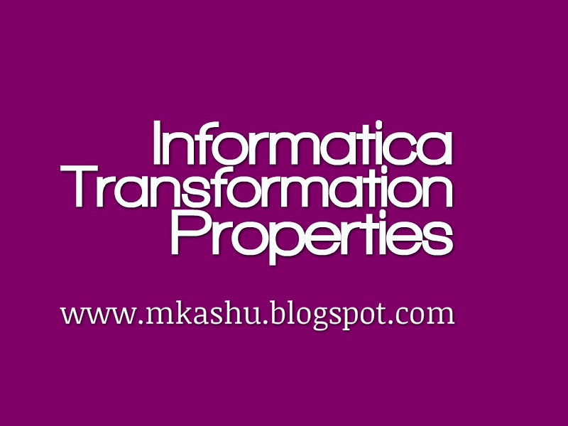 Informatica Transformation Properties