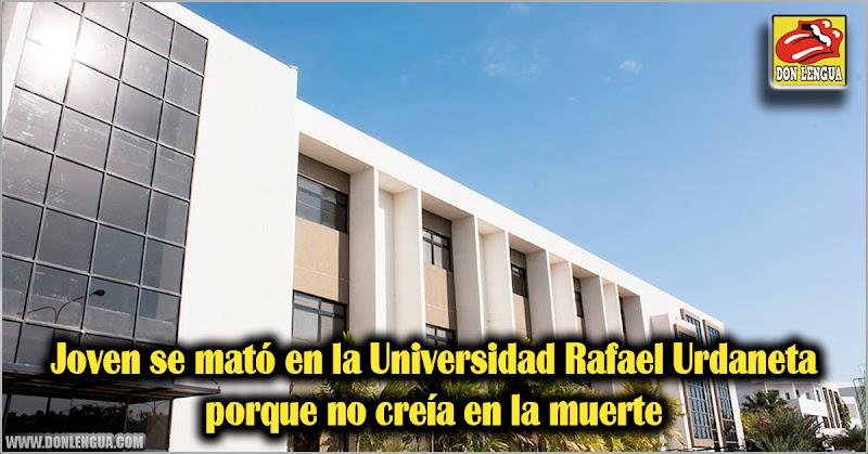 Joven se mató en la Universidad Rafael Urdaneta porque no creía en la muerte