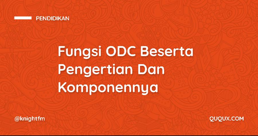 Fungsi ODC Beserta Pengertian Dan Komponennya