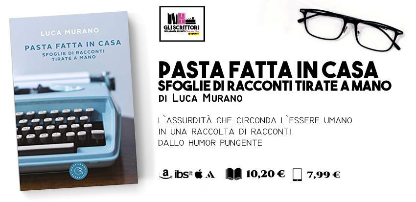 Pasta fatta in casa, una raccolta di racconti di Luca Murano