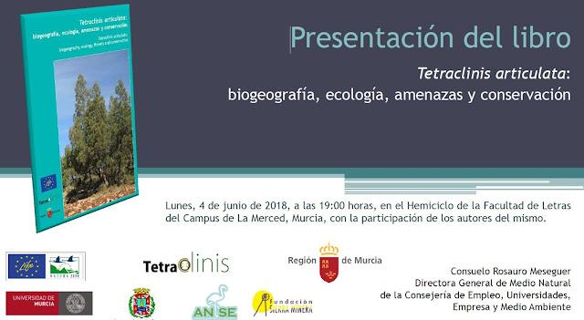 """Presentación del libro: """"Tetraclinis articulata: biogeografía, ecología, amenzas y conservación"""""""