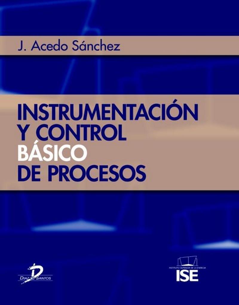 Instrumentación y control básico de procesos – José Acedo Sánchez