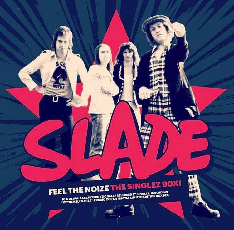 SLADE - FEEL THE NOIZE - THE SINGLEZ BOX OUT ON SEPT 5TH 2019.