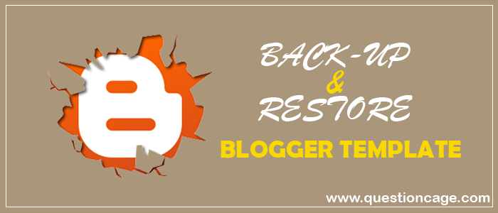 Backup And Restore Your Blogger Template