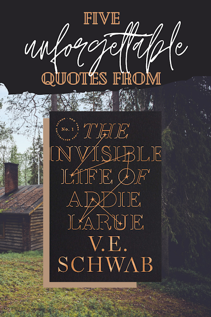 """Five Unforgettable Quotes from """"The Invisible Life of Addie LaRue"""" by V.E. Schwab"""