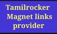 Tamilrocker : Magnet links provider