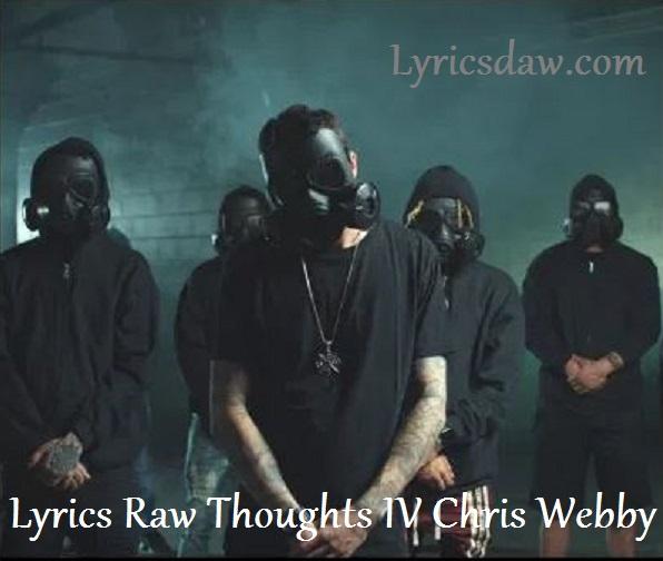 Lyrics Raw Thoughts IV Chris Webby