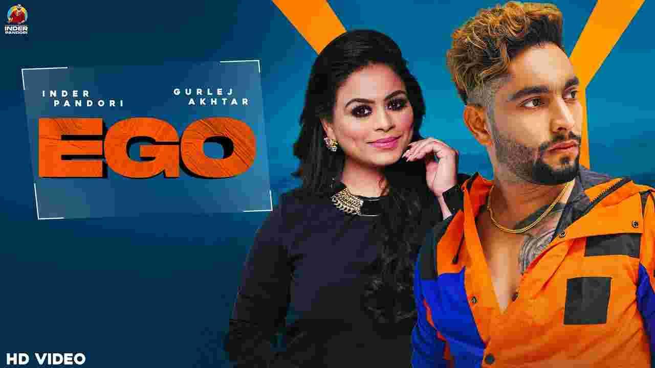 Ego lyrics Inder Pandori x Gurlez Akhtar Punjabi Song
