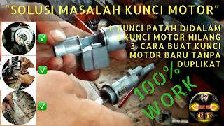Solusi Masalah Kunci Motor Patah Didalam, Kunci Motor Hilang dan Cara Membuat Kunci Motor Baru Tanpa Duplikat Asli