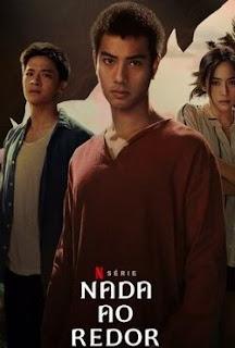 Nada ao Redor 1ª Temporada Completa Torrent (201) Dual Áudio / Dublado WEB-DL 720p Download